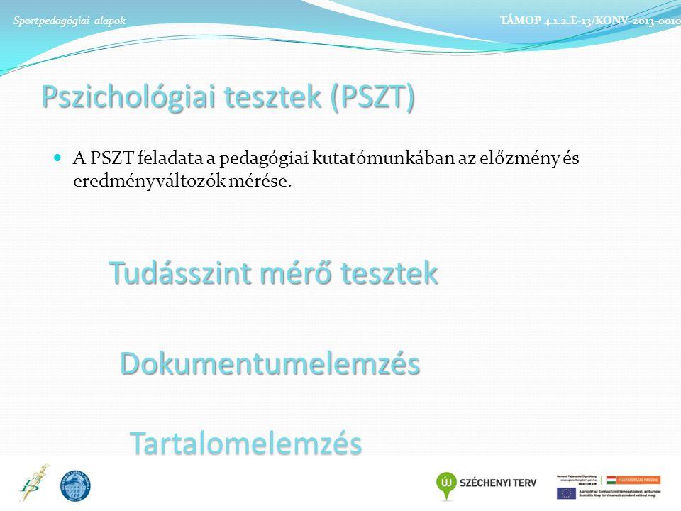 Pszichológiai tesztek (PSZT) A PSZT feladata a pedagógiai kutatómunkában az előzmény és eredményváltozók mérése.