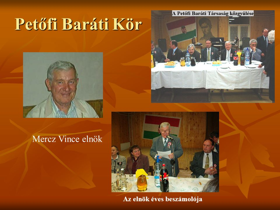 Petőfi Baráti Kör Mercz Vince elnök Az elnök éves beszámolója