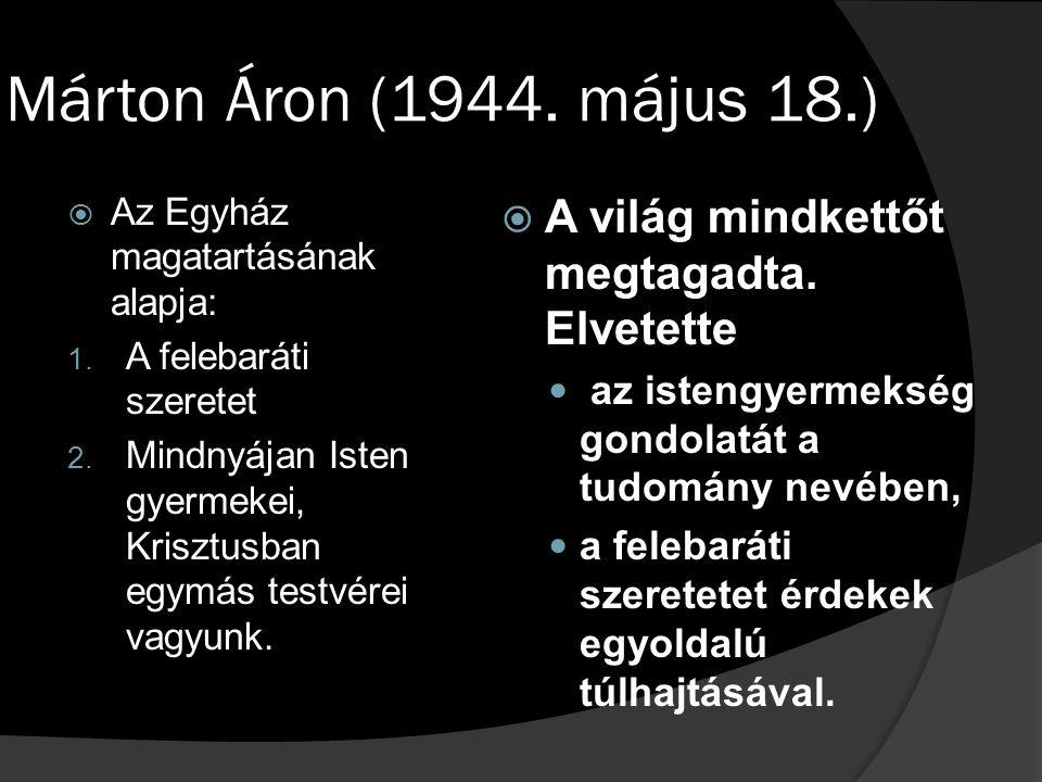 Márton Áron (1944.május 18.)  Az Egyház magatartásának alapja: 1.