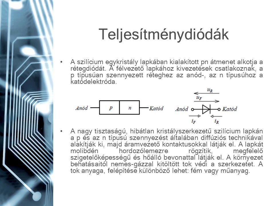 Teljesítménydiódák A szilícium egykristály lapkában kialakított pn átmenet alkotja a rétegdiódát. A félvezető lapkához kivezetések csatlakoznak, a p t