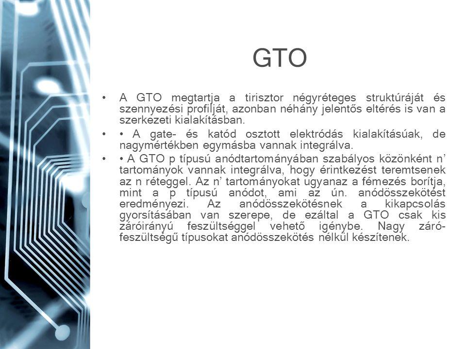 GTO A GTO megtartja a tirisztor négyréteges struktúráját és szennyezési profilját, azonban néhány jelentős eltérés is van a szerkezeti kialakításban.