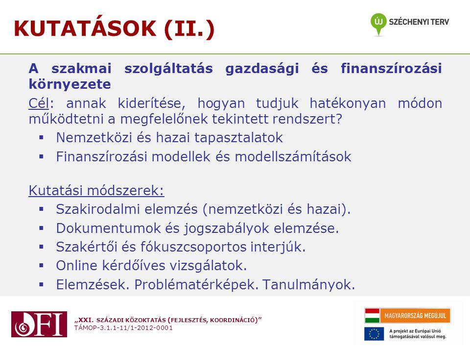 """""""XXI. SZÁZADI KÖZOKTATÁS ( FEJLESZTÉS, KOORDINÁCIÓ )"""" TÁMOP-3.1.1-11/1-2012-0001 KUTATÁSOK (II.) A szakmai szolgáltatás gazdasági és finanszírozási kö"""