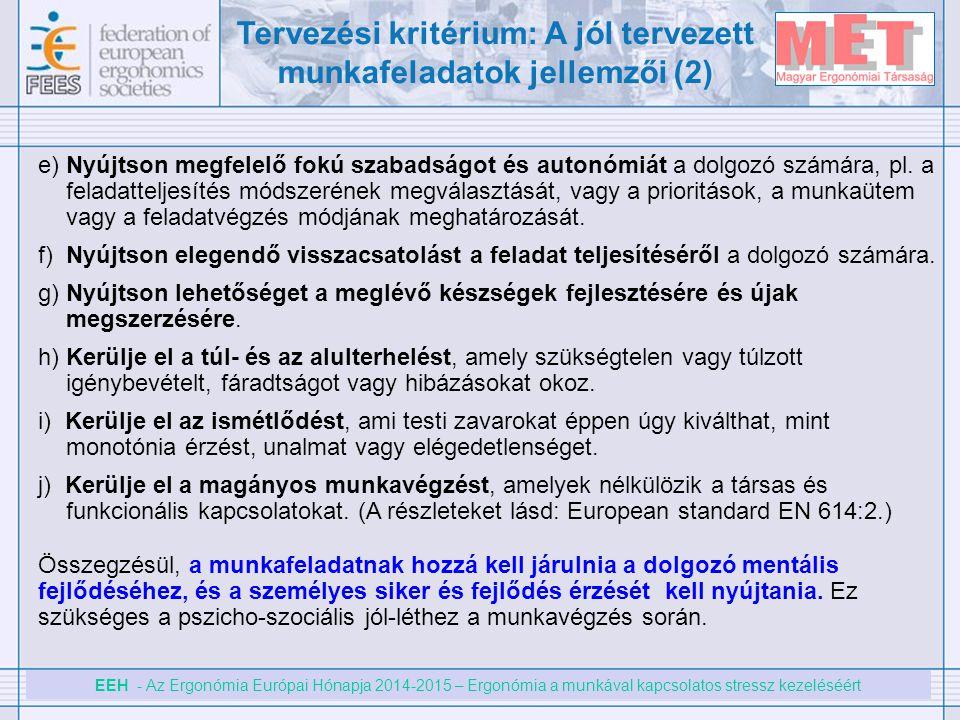 EEH - Az Ergonómia Európai Hónapja 2014-2015 – Ergonómia a munkával kapcsolatos stressz kezeléséért e) Nyújtson megfelelő fokú szabadságot és autonómi
