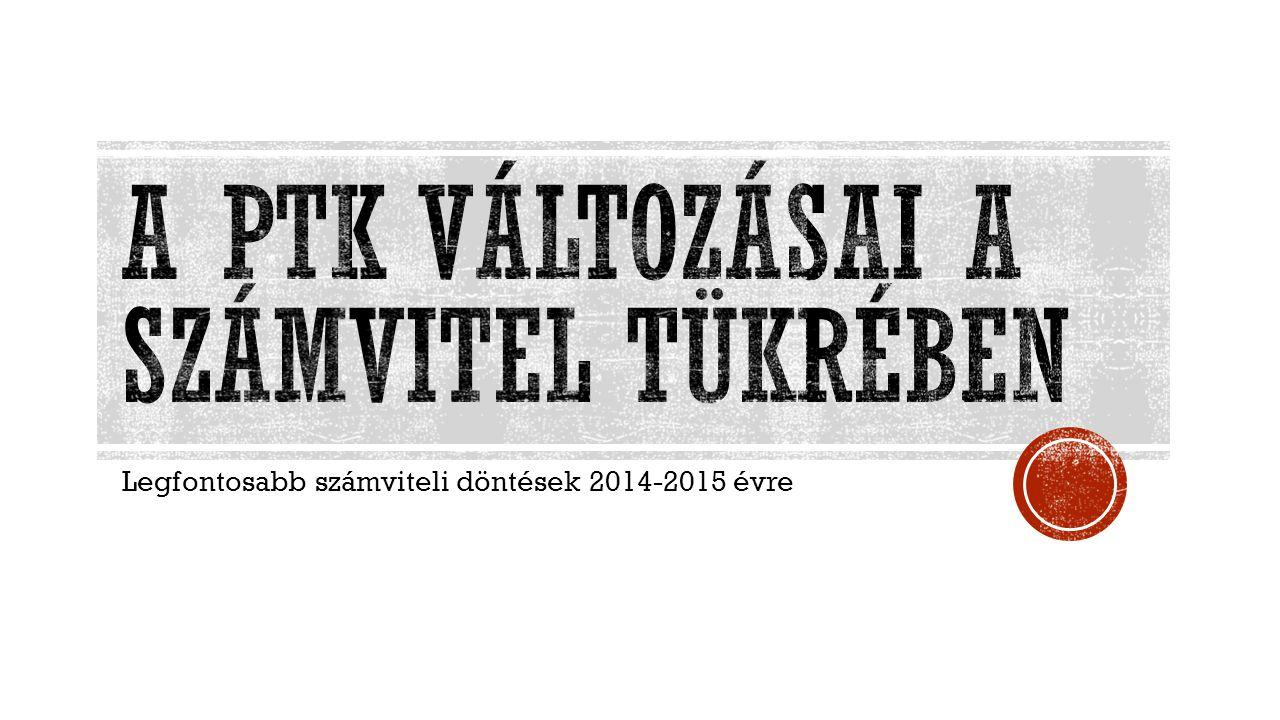 I.Törzst ő ke emelés – saját t ő ke arány II. PTK: Lízing fogalom bevezetése III.