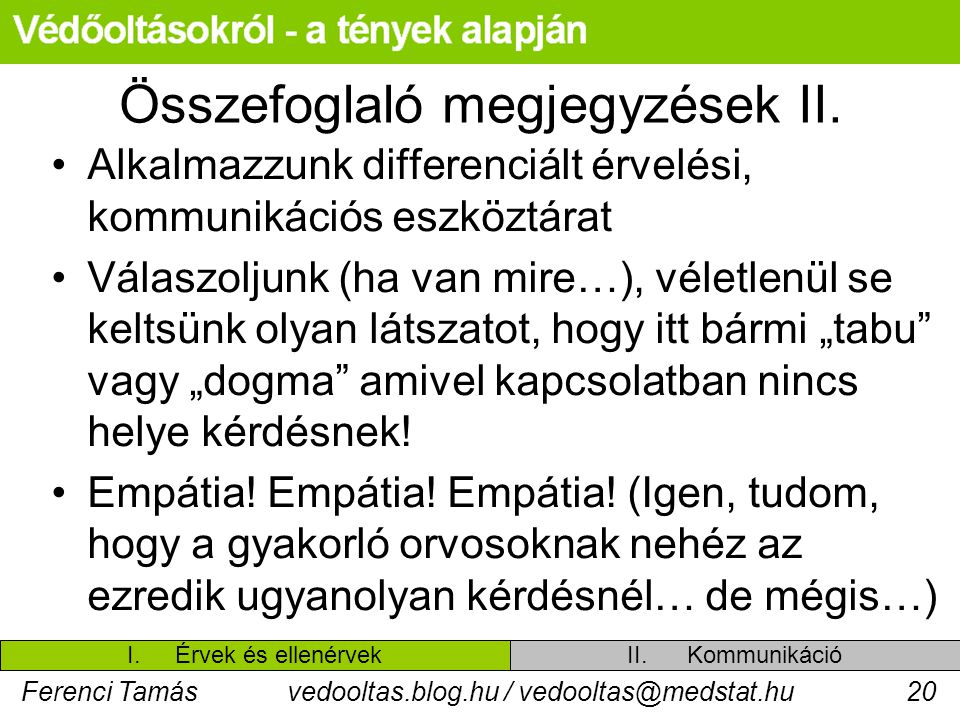 Ferenci Tamásvedooltas.blog.hu / vedooltas@medstat.hu20 Összefoglaló megjegyzések II.