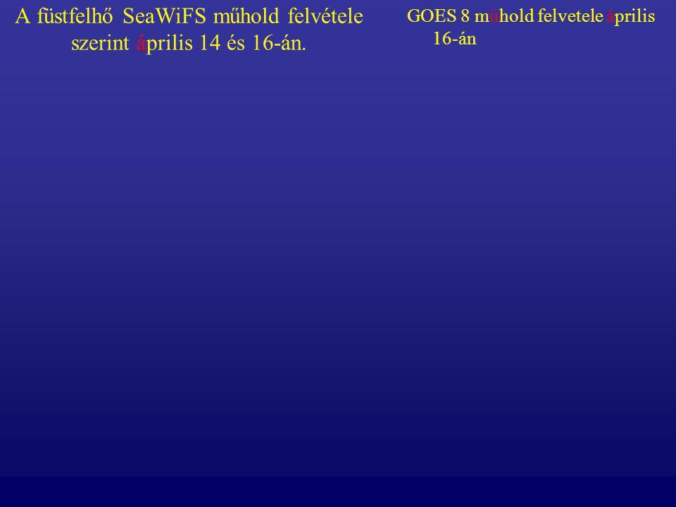 A füstfelhő SeaWiFS műhold felvétele szerint április 14 és 16-án. GOES 8 műhold felvetele április 16-án