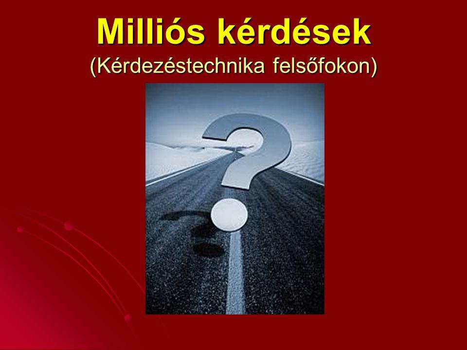Milliós kérdések (Kérdezéstechnika felsőfokon)