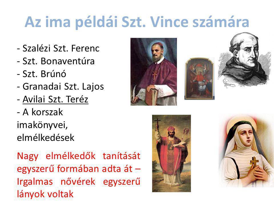 - Szalézi Szt. Ferenc - Szt. Bonaventúra - Szt. Brúnó - Granadai Szt. Lajos - Avilai Szt. Teréz - A korszak imakönyvei, elmélkedések Az ima példái Szt