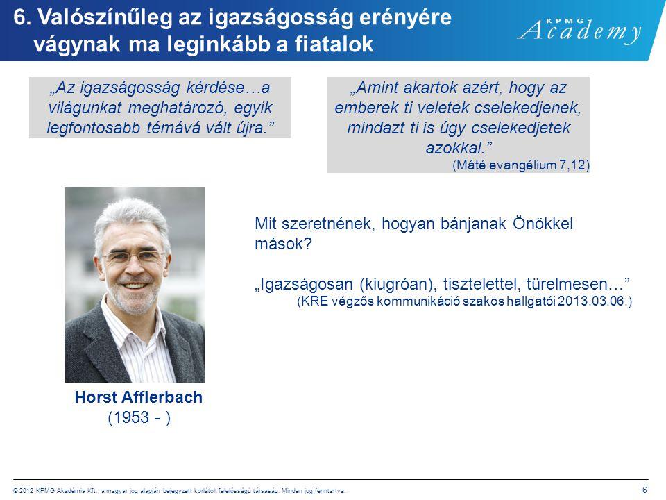 © 2012 KPMG Akadémia Kft., a magyar jog alapján bejegyzett korlátolt felelősségű társaság. Minden jog fenntartva. 6 6. Valószínűleg az igazságosság er
