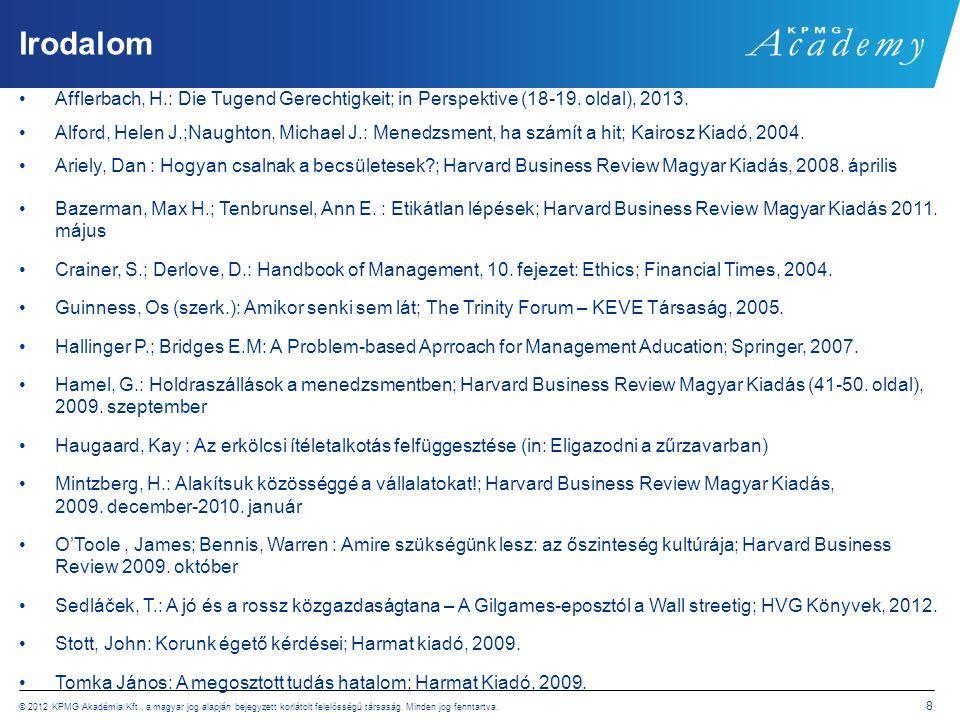 © 2012 KPMG Akadémia Kft., a magyar jog alapján bejegyzett korlátolt felelősségű társaság. Minden jog fenntartva. 8 Irodalom Afflerbach, H.: Die Tugen