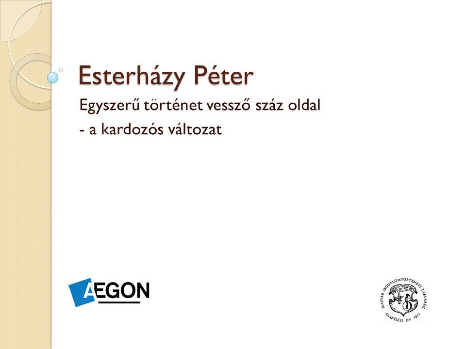 Egy kis kiegészítés… 2014-ben Esterházy Péter új kötettel jelentkezett, megjelent az Egyszerű történet vessző száz oldal - a Márk változat