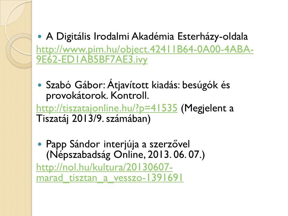 A Digitális Irodalmi Akadémia Esterházy-oldala http://www.pim.hu/object.42411B64-0A00-4ABA- 9E62-ED1AB5BF7AE3.ivy Szabó Gábor: Átjavított kiadás: besú