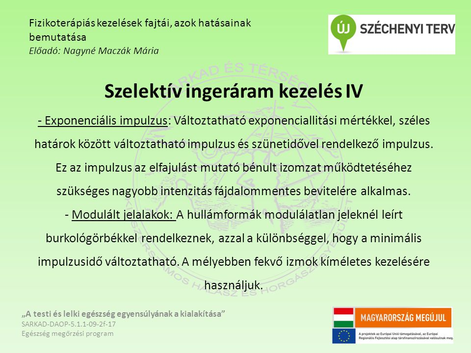 Szelektív ingeráram kezelés IV - Exponenciális impulzus: Változtatható exponenciallitási mértékkel, széles határok között változtatható impulzus és sz