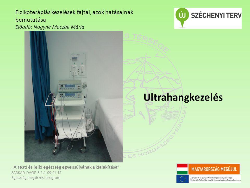 """Ultrahangkezelés """"A testi és lelki egészség egyensúlyának a kialakítása"""" SARKAD-DAOP-5.1.1-09-2f-17 Egészség megőrzési program Fizikoterápiás kezelése"""