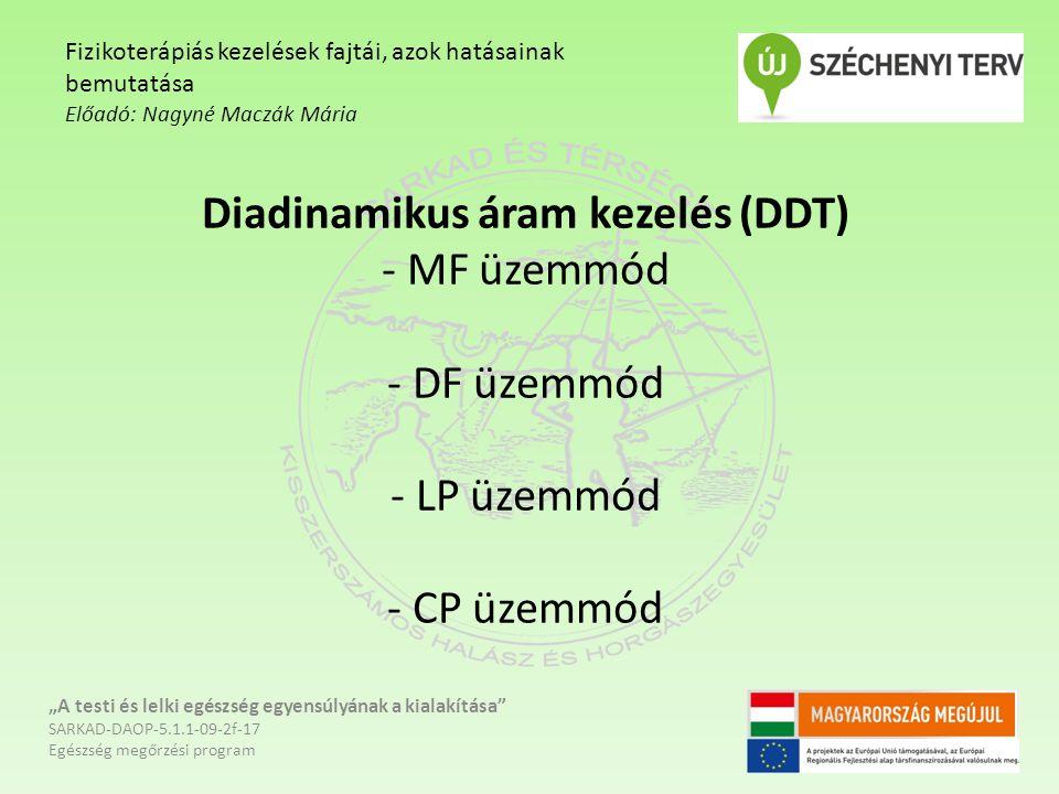 """Diadinamikus áram kezelés (DDT) - MF üzemmód - DF üzemmód - LP üzemmód - CP üzemmód """"A testi és lelki egészség egyensúlyának a kialakítása"""" SARKAD-DAO"""