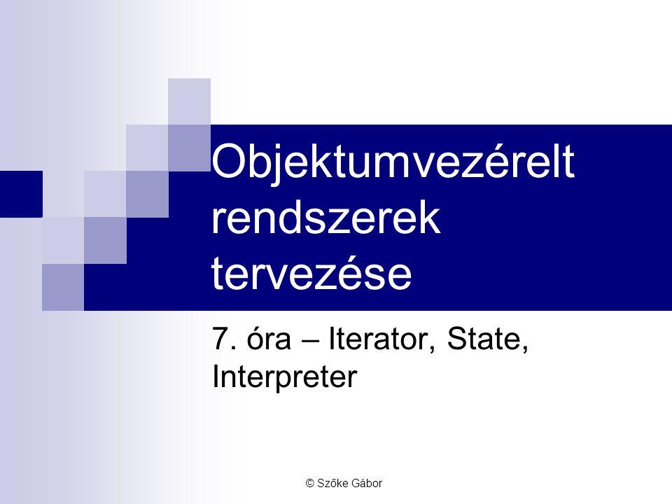Szegedi Tudományegyetem – Szoftverfejlesztés Tanszék State példa Context – Context AbstractState – IState ConcreteState  MovingState  PanickingState  RestingState  AttackingState