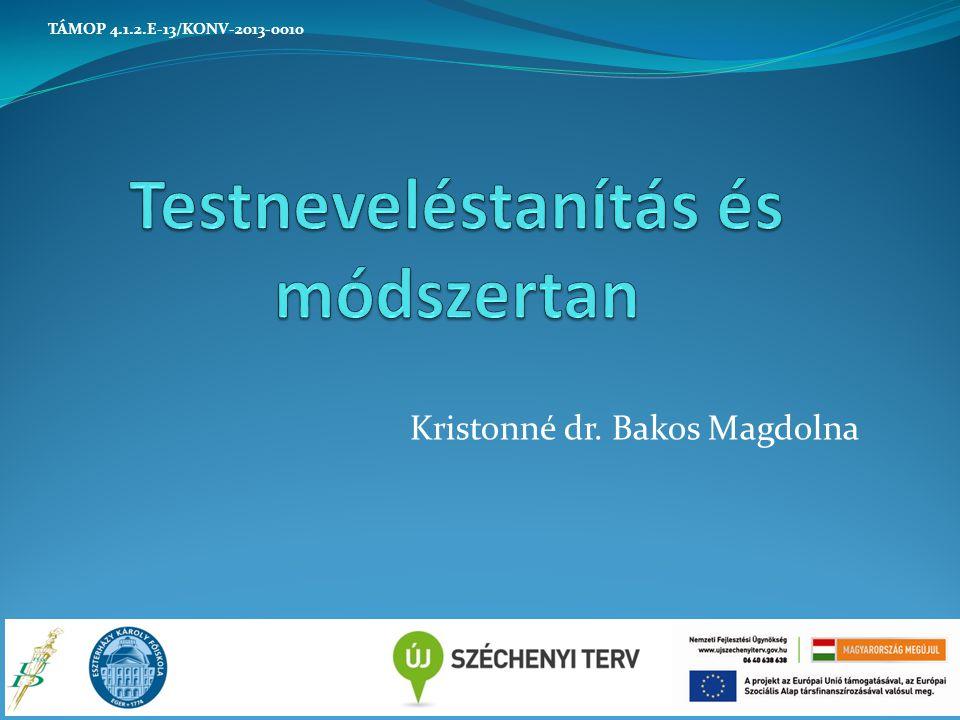 Kristonné dr. Bakos Magdolna TÁMOP 4.1.2.E-13/KONV-2013-0010