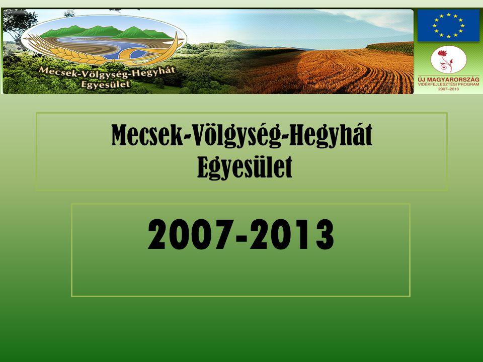 Mecsek-Völgység-Hegyhát Egyesület 2007-2013