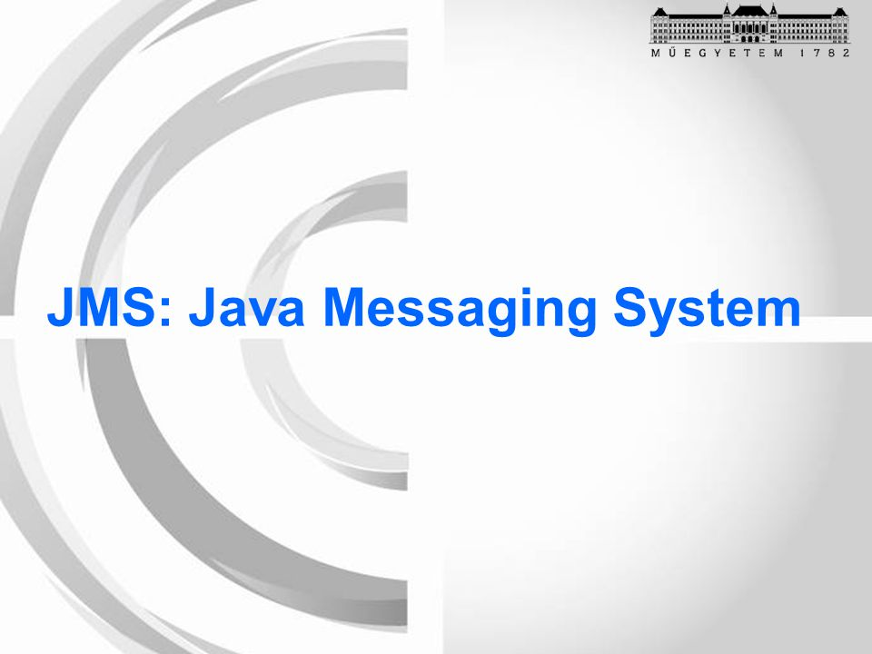 JMS: Java Messaging System