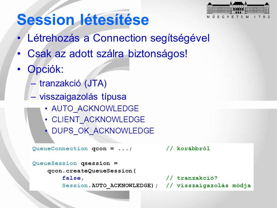 Session létesítése Létrehozás a Connection segítségével Csak az adott szálra biztonságos.