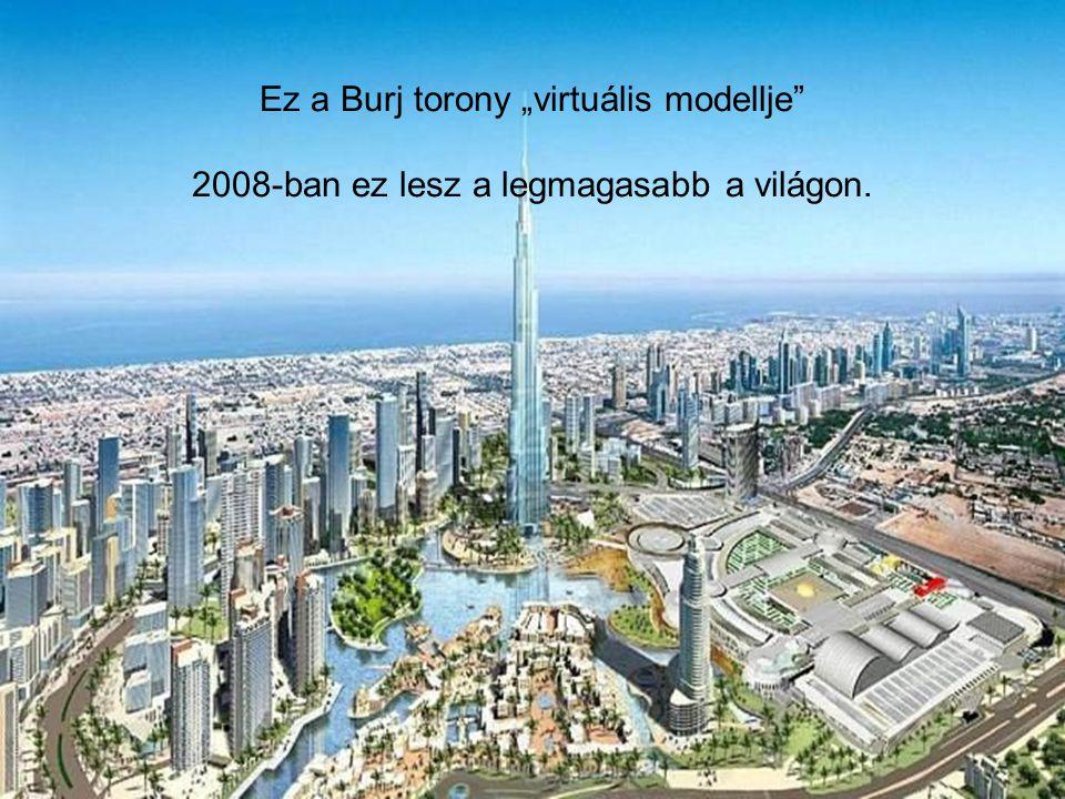 A világ legmagasabb tornyainak 15%- a Dubaiban van... El tudja képzelni a hatalmas daruk mozgását?