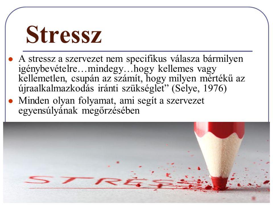 """Stressz jellemzői  Bármilyen stresszor hatására működésbe lépnek a """"beépített stresszreakciók  A stressz nem feltétlenül negatív élmény eredménye : eustressz, distressz."""