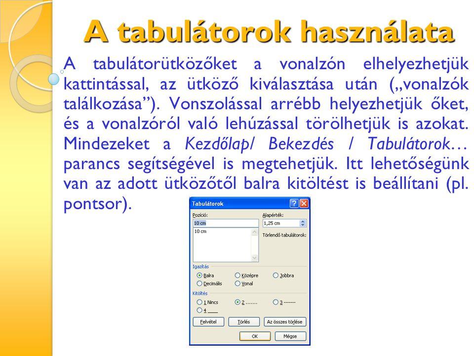 """A tabulátorok használata A tabulátorütközőket a vonalzón elhelyezhetjük kattintással, az ütköző kiválasztása után (""""vonalzók találkozása""""). Vonszoláss"""