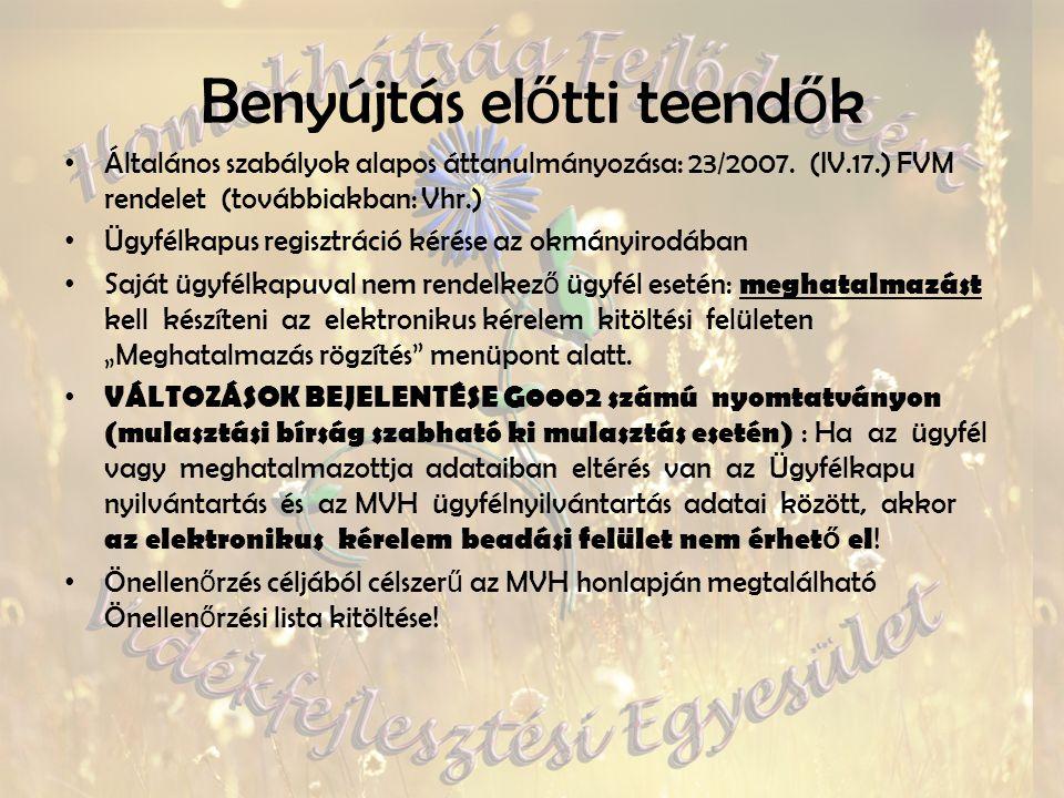 Benyújtás el ő tti teend ő k Általános szabályok alapos áttanulmányozása: 23/2007.