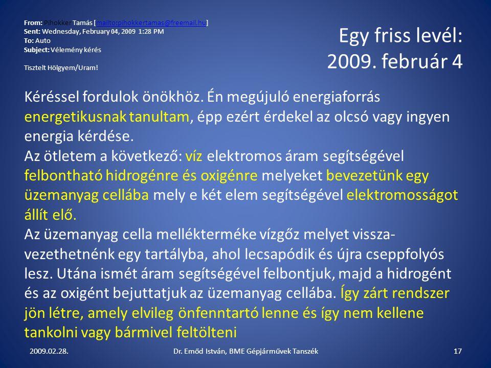 From: Pihokker Tamás [mailto:pihokkertamas@freemail.hu]mailto:pihokkertamas@freemail.hu Sent: Wednesday, February 04, 2009 1:28 PM To: Auto Subject: Vélemény kérés Tisztelt Hölgyem/Uram.