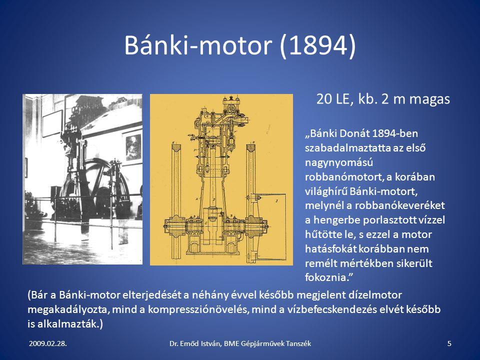 """Bánki-motor (1894) """"Bánki Donát 1894-ben szabadalmaztatta az első nagynyomású robbanómotort, a korában világhírű Bánki-motort, melynél a robbanókeveréket a hengerbe porlasztott vízzel hűtötte le, s ezzel a motor hatásfokát korábban nem remélt mértékben sikerült fokoznia. (Bár a Bánki-motor elterjedését a néhány évvel később megjelent dízelmotor megakadályozta, mind a kompressziónövelés, mind a vízbefecskendezés elvét később is alkalmazták.) 20 LE, kb."""