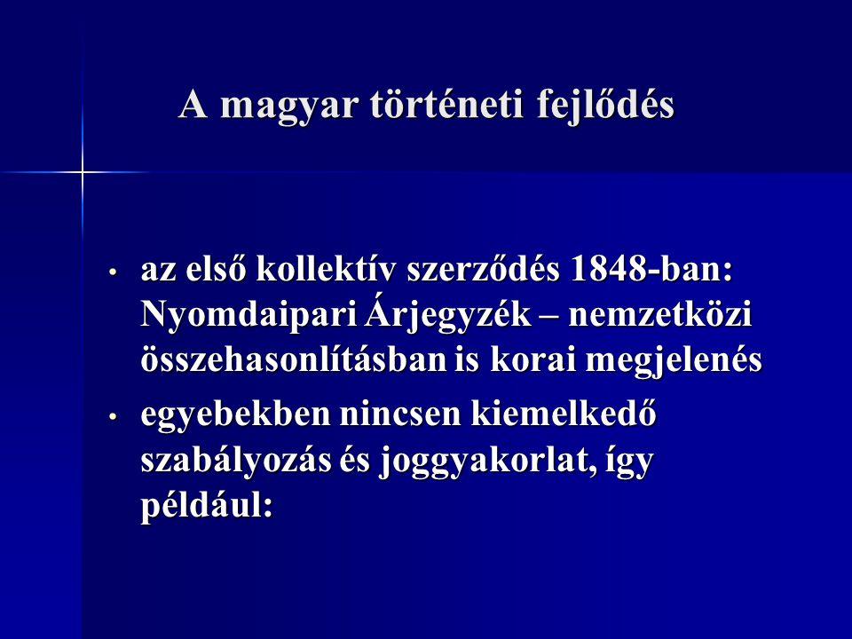 A magyar történeti fejlődés az első kollektív szerződés 1848-ban: Nyomdaipari Árjegyzék – nemzetközi összehasonlításban is korai megjelenés az első ko
