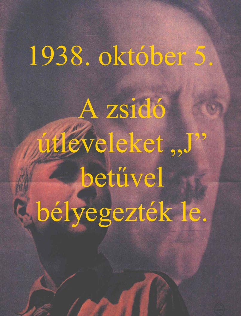 """1938. október 5. A zsidó útleveleket """"J betűvel bélyegezték le."""