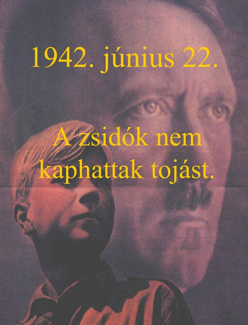 1942. június 22. A zsidók nem kaphattak tojást.