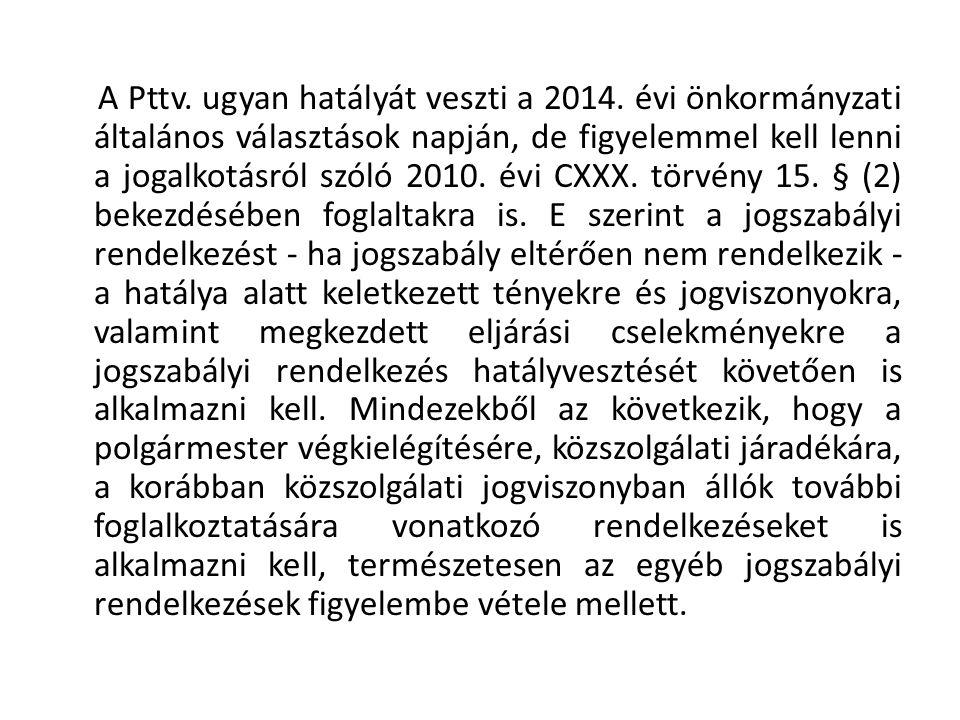 A Pttv. ugyan hatályát veszti a 2014.