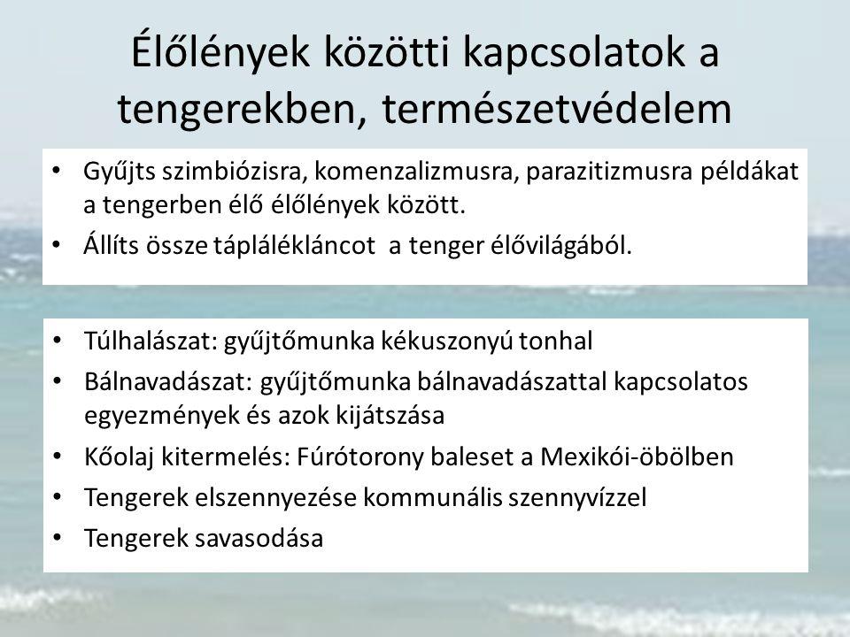 Élőlények közötti kapcsolatok a tengerekben, természetvédelem Gyűjts szimbiózisra, komenzalizmusra, parazitizmusra példákat a tengerben élő élőlények