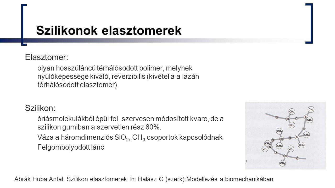 Szilikonok elasztomerek Elasztomer: olyan hosszúláncú térhálósodott polimer, melynek nyúlóképessége kiváló, reverzibilis (kivétel a a lazán térhálósod