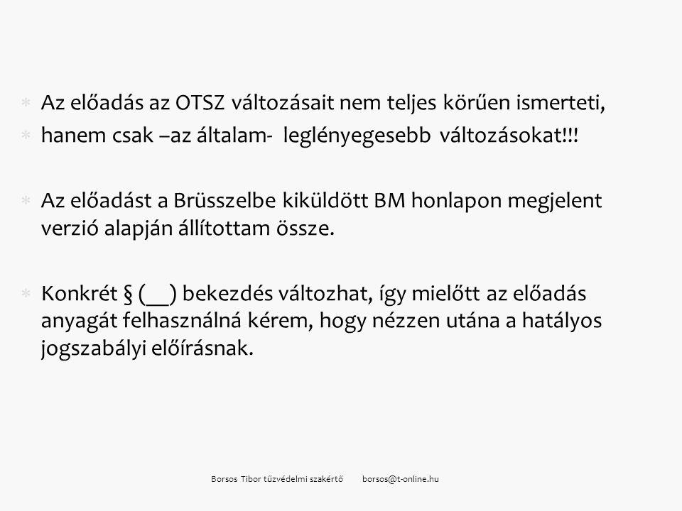  Az előadás az OTSZ változásait nem teljes körűen ismerteti,  hanem csak –az általam- leglényegesebb változásokat!!!  Az előadást a Brüsszelbe kikü
