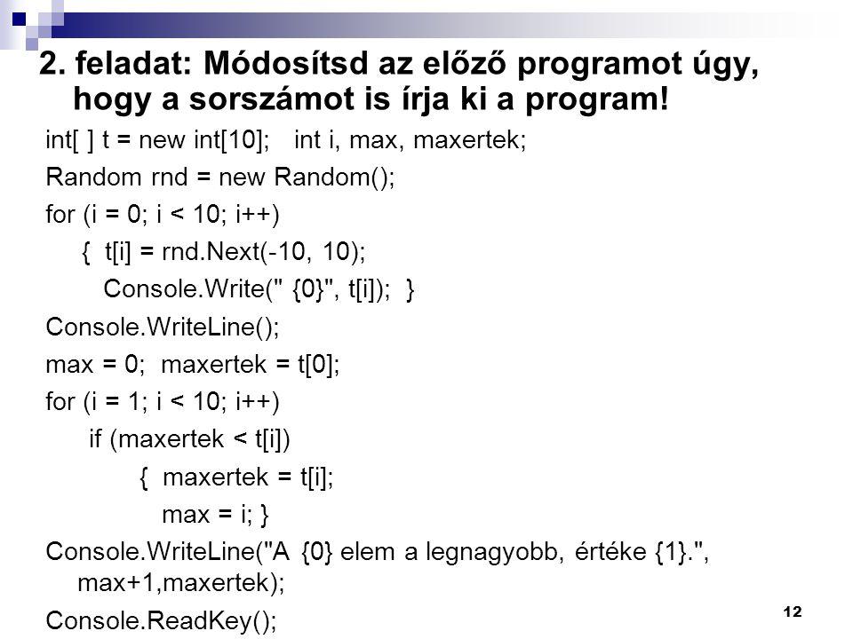 2.feladat: Módosítsd az előző programot úgy, hogy a sorszámot is írja ki a program.