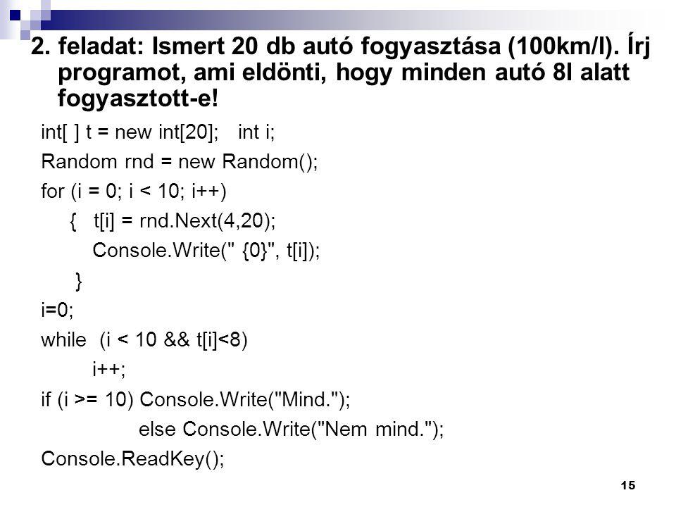 2.feladat: Ismert 20 db autó fogyasztása (100km/l).