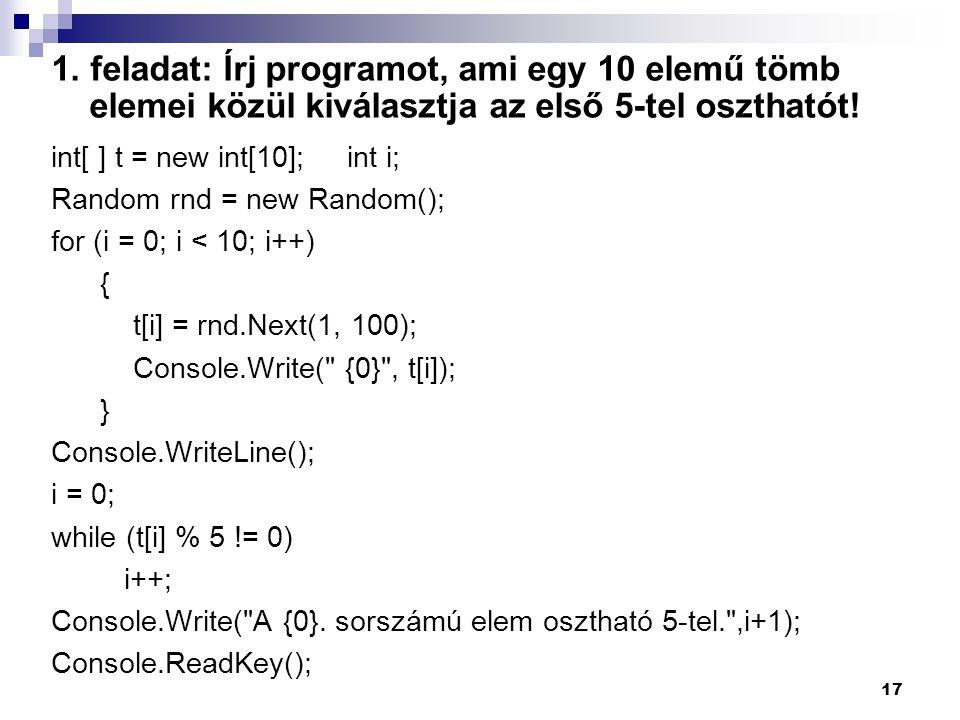 1.feladat: Írj programot, ami egy 10 elemű tömb elemei közül kiválasztja az első 5-tel oszthatót.