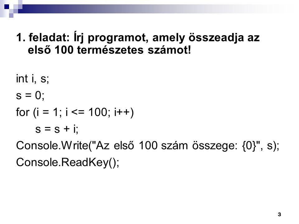 1.feladat: Írj programot, amely összeadja az első 100 természetes számot.