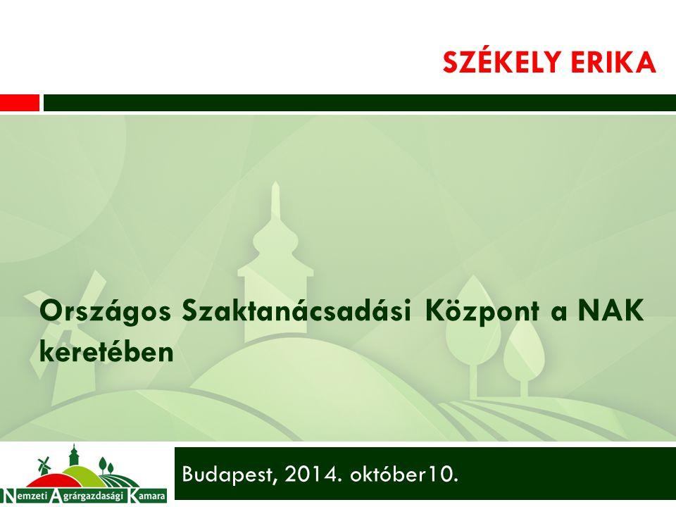 SZÉKELY ERIKA Országos Szaktanácsadási Központ a NAK keretében Budapest, 2014. október10.