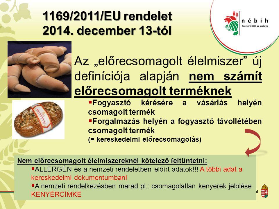 """1169/2011/EU rendelet 2014. december 13-tól Az """"előrecsomagolt élelmiszer"""" új definíciója alapján nem számít előrecsomagolt terméknek  Fogyasztó kéré"""