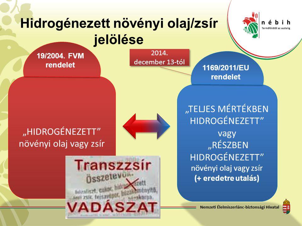 """""""TELJES MÉRTÉKBEN HIDROGÉNEZETT"""" vagy """"RÉSZBEN HIDROGÉNEZETT"""" növényi olaj vagy zsír (+ eredetre utalás) 1169/2011/EU rendelet """"HIDROGÉNEZETT"""" növényi"""