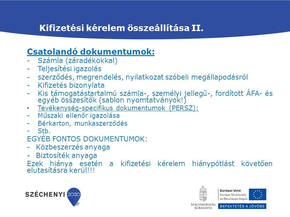 Kifizetési kérelem összeállítása II. Csatolandó dokumentumok: -Számla (záradékokkal) -Teljesítési igazolás -szerződés, megrendelés, nyilatkozat szóbel