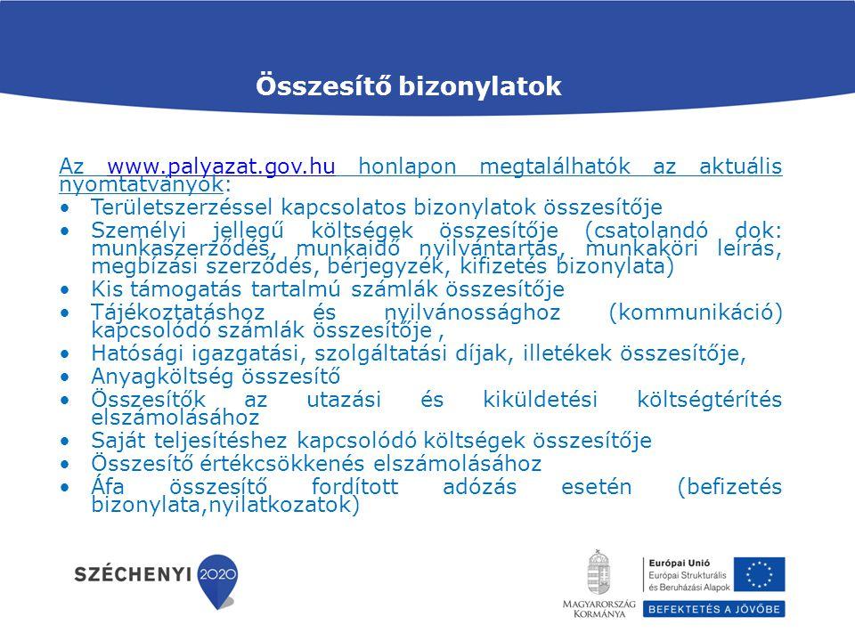 Összesítő bizonylatok Az www.palyazat.gov.hu honlapon megtalálhatók az aktuális nyomtatványok:www.palyazat.gov.hu Területszerzéssel kapcsolatos bizony