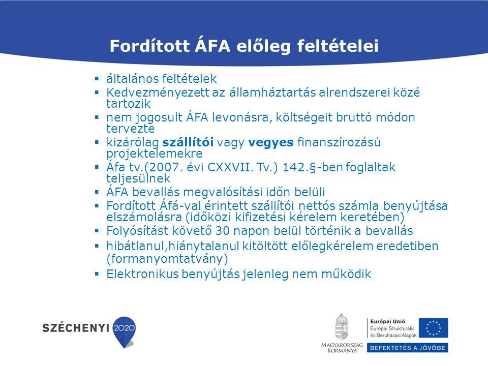 Fordított ÁFA előleg feltételei  általános feltételek  Kedvezményezett az államháztartás alrendszerei közé tartozik  nem jogosult ÁFA levonásra, kö