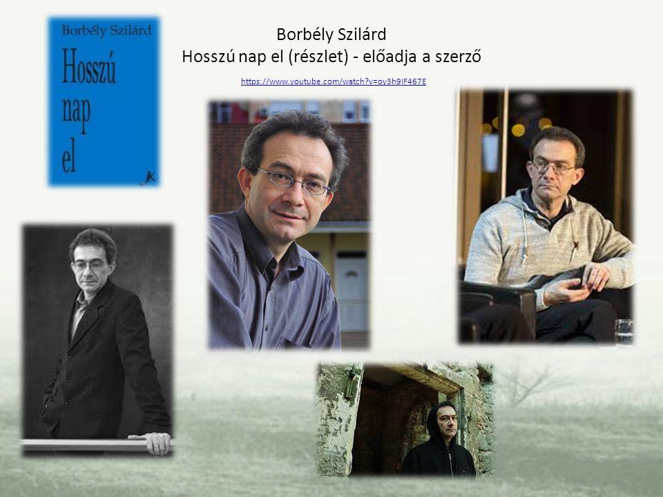 Borbély Szilárd Hosszú nap el (részlet) - előadja a szerző https://www.youtube.com/watch?v=oy3h9IF467E https://www.youtube.com/watch?v=oy3h9IF467E