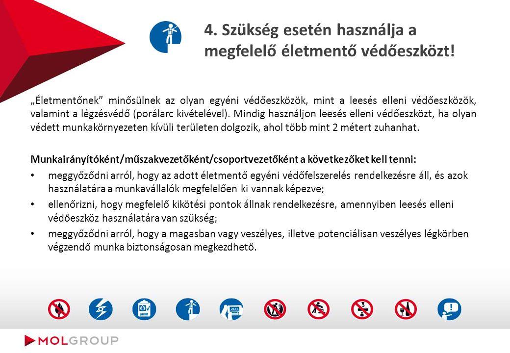 """4. Szükség esetén használja a megfelelő életmentő védőeszközt! """"Életmentőnek"""" minősülnek az olyan egyéni védőeszközök, mint a leesés elleni védőeszköz"""