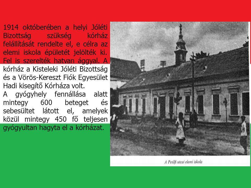 1914 októberében a helyi Jóléti Bizottság szükség kórház felállítását rendelte el, e célra az elemi iskola épületét jelölték ki. Fel is szerelték hatv